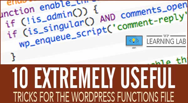 10 Extremely Useful Tricks for the WordPress Functions File