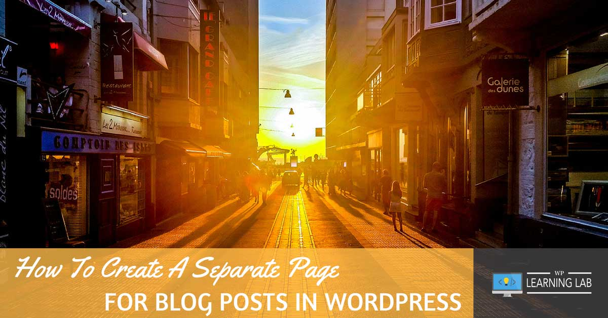 how to create a separate page for blog post in wordpress