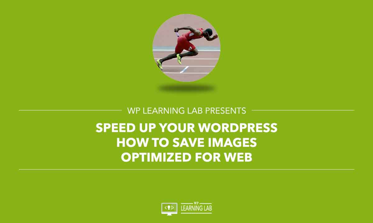 Speed Up WordPress – How to Save Images Optimized for Web